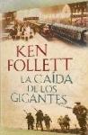 La Caída de los Gigantes, la nueva novela de Ken Follet