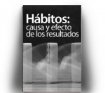 Hábitos: causa y efecto de los resultados