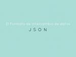 El Formato de intercambio de datos JSON