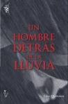 Un hombre detrás de la lluvia: Luis Quiñones como narrador.