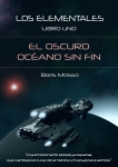Sale a la venta el libro El océano sin fin, el primer tomo de la saga Los Elementales, de Boris Mosso