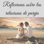 Reflexiones sobre las relaciones de pareja