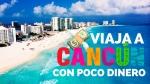 7 tips para viajar a Cancún con poco presupuesto