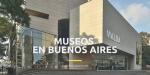 Mejores Museos para visitar en Argentina